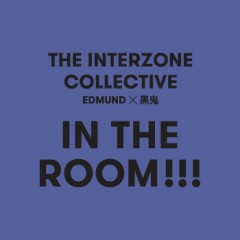 The Interzone Collective IN THE ROOM!!! #02