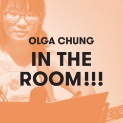 Olga Chung IN THE ROOM!!! #04