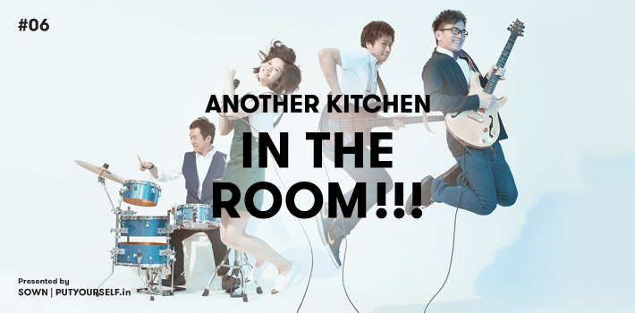 PUTYOURSELF.in ticketing 售票平台 - Another Kitchen IN THE ROOM!!! #06
