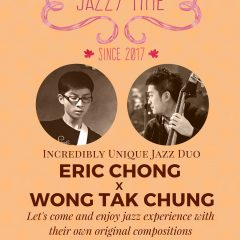 JAZZY TIME Episode#9 ERIC CHONG X WONG TAK CHUNG JAZZ DUO