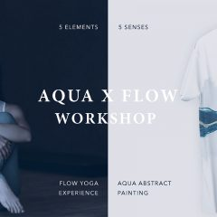 5 Elements x 5 Senses Workshop | Aqua x Flow Workshop - Flow Yoga Experience + Aqua Abstract Art Painting 瑜伽體驗 + 海洋抽象藝術創作