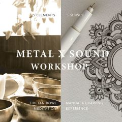 5 Elements x 5 Senses Workshop | Metal x Sound - Tibetan Bowl Meditation + Mandala Drawing Experience 西藏頌缽療法體驗 + 曼陀羅繪畫體驗