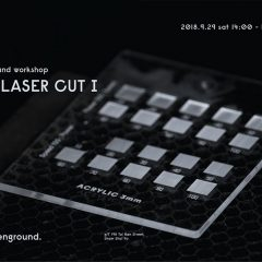 【 ground workshop #laser cut I 】