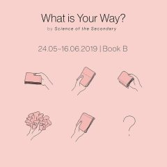 Book B presents: What is Your Way? by Science of the Secondary