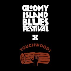 Gloomy Island Blues Festival X Touchwoods