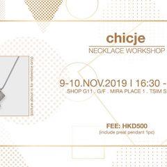 Chicje 頸鏈工作坊 | Chicje Neckalce Workshop